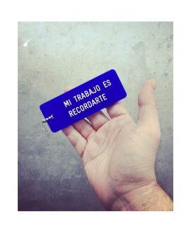 MI TRABAJO ES RECORDARTE (MY JOB IS TO REMEMBER YOU)